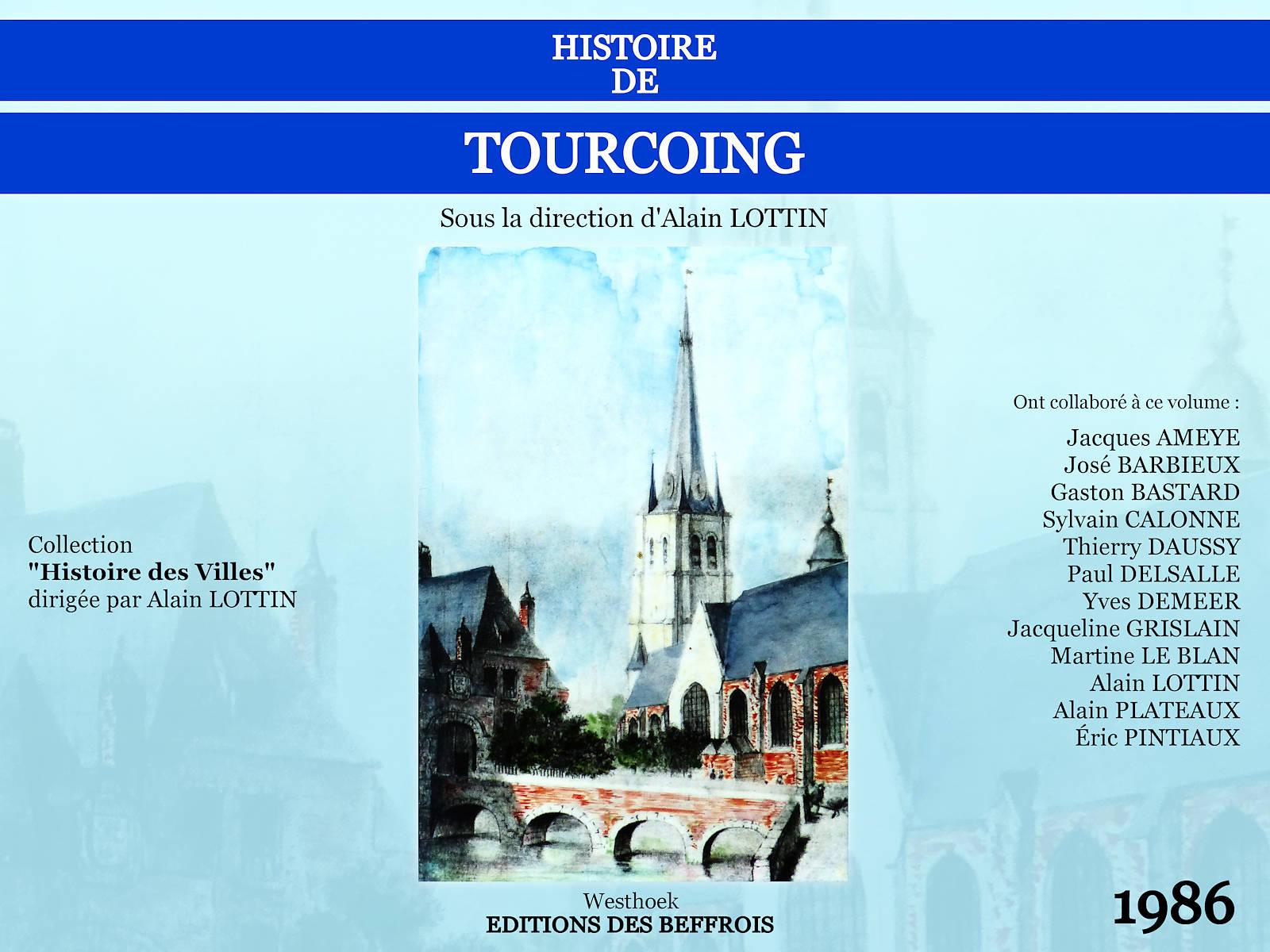 Couverture du Livre Histoire de Tourcoing d'Alain Lottin