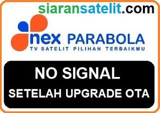 Nex Parabola Hilang Sinyal Setelah Upgrade