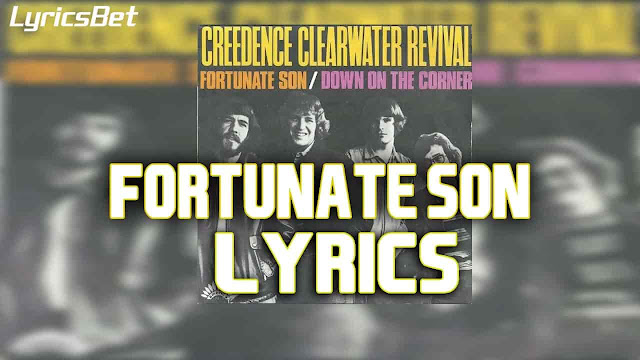 Fortunate Son Lyrics