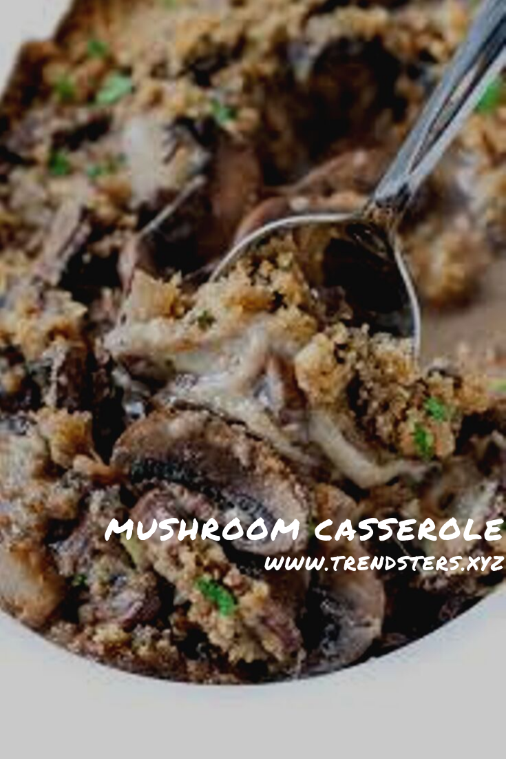 https://www.trendsters.xyz/2019/10/mushroom-casserole.html