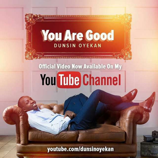 Video:  You Are Good - Dunsin Oyekan