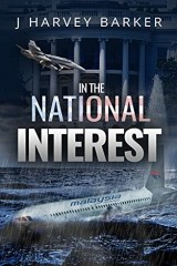 Read Online In The National Interest by J Harvey Barker Book Chapter One Free. Find Hear Best Thriller Books And Novel For Reading And Download.
