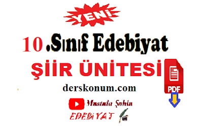 10.Sınıf Türk Dili ve Edebiyatı Şiir Ünitesi Konu Anlatımı,Ders Notları PDF İNDİR