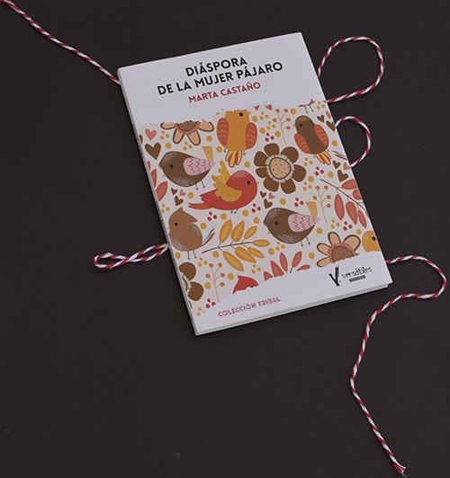Te invitamos a leer «Diáspora de la mujer pájaro», de Marta Castaño (Editorial Versátiles)