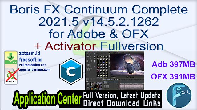 Boris FX Continuum Complete 2021.5 v14.5.2.1262 for Adobe & OFX + Activator Fullversion