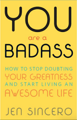 You Are a Badass: How to Stop Doubting Your Greatness and Start Living an Awesome Life by Jen Sincero  you are a badass book read online free you are a badass pdf download you are a badass pdf google drive you are a badass summary