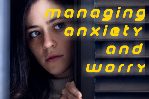 Managing Anxiety and Worry