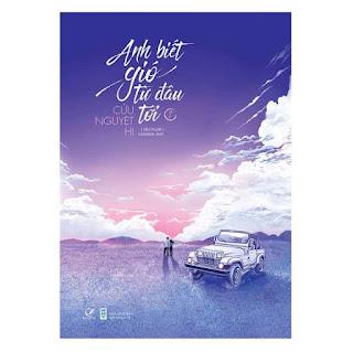 Anh Biết Gió Từ Đâu Tới (Tập 1) ebook PDF EPUB AWZ3 PRC MOBI