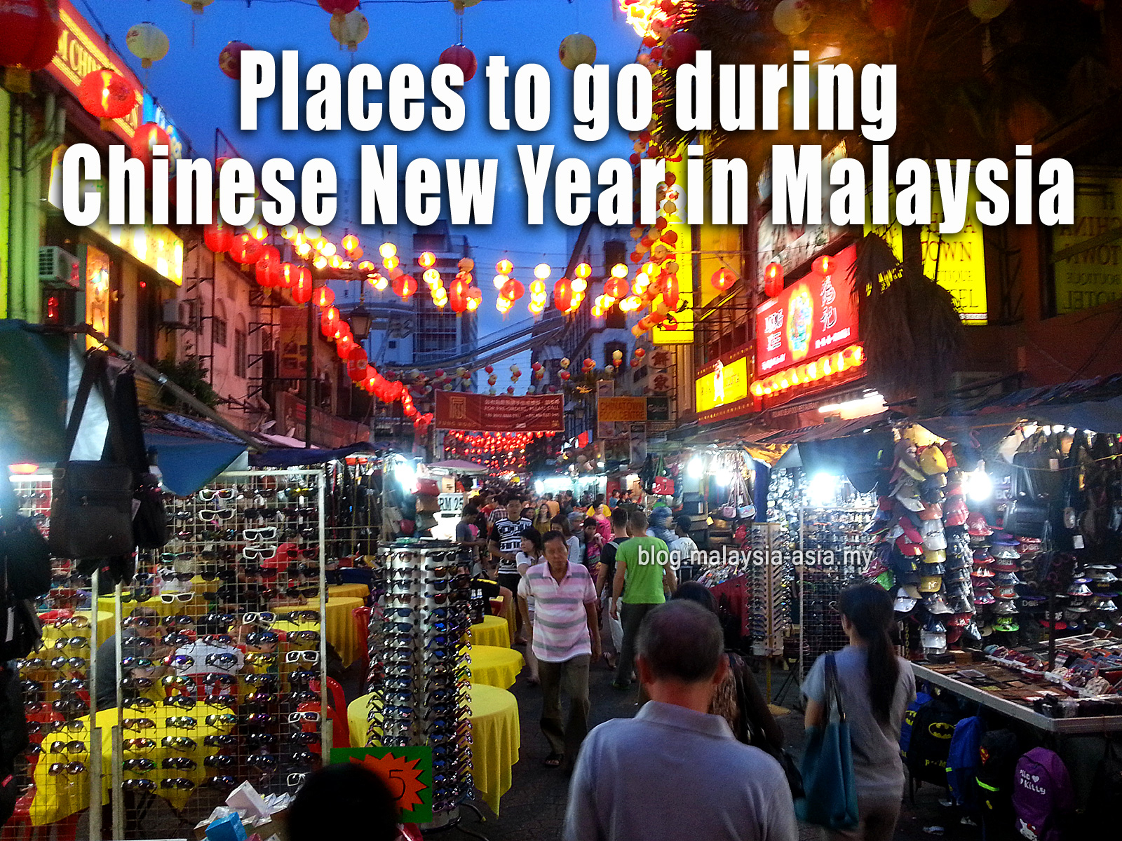 Places To Visit During Chinese New Year In Malaysia Malaysia Asia Travel Blog