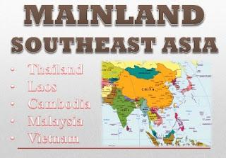 ASIA TENGGARA DARATAN ( Mainland Southeast Asia )