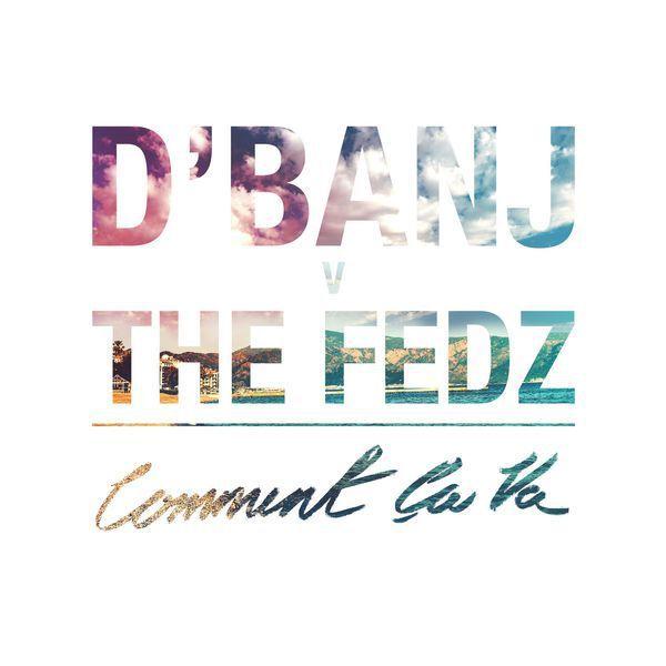 [Music] D'Banj – Comment Ca Va Ft.The Fedz