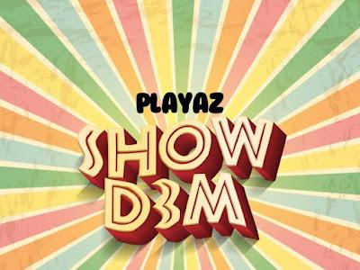 DOWNLOAD MP3: Playaz - Show Dem