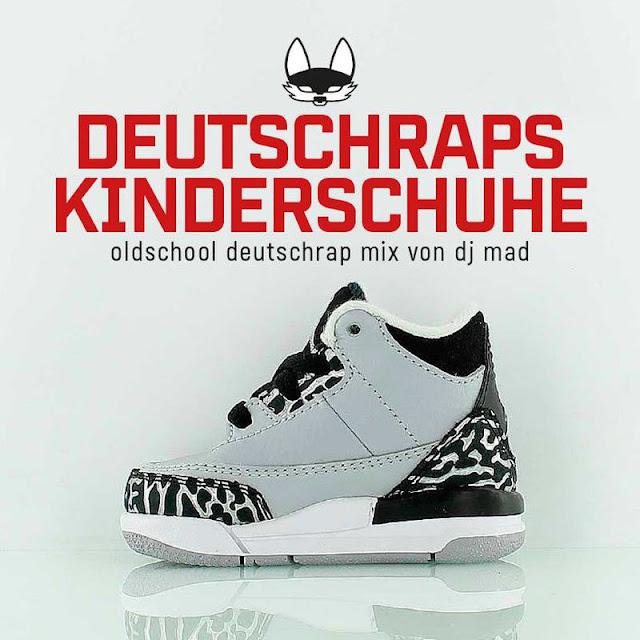 Deutschraps Kinderschuhe Mix von DJ Mad | Der ultimative Oldschool Deutschrap Mix