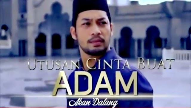 Sinopsis Drama Utusan Cinta Buat Adam (TV3)