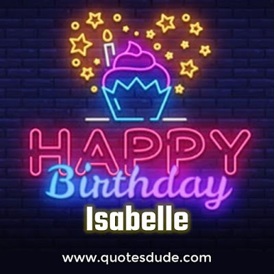 "Happy Birthday Isabelle Message, Quotes and Cake Images. Images for ""Happy Birthday Isabelle"" Message for Isabelle's Birthday. Wishing Happy Birthday Isabelle With Cake. Happy Belated Birthday Isabelle."
