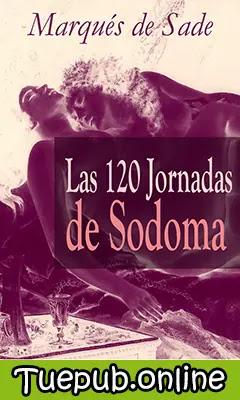Muestra la portada del libro Las 120 jornadas de Sodoma escrita por el Marqués de Sade