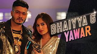 Bhaiyya G Lyrics - Yawar