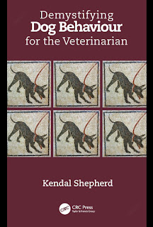 Demystifying Dog Behaviour for the Veterinarian by Kendal Shepherd