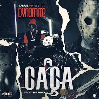 Dynomite - A Caça (Prod. by Mr Dino)