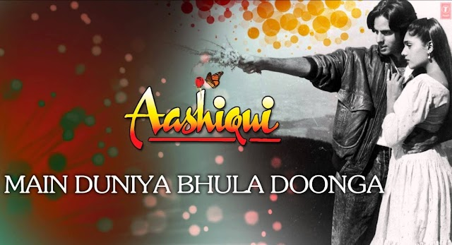 Mai Duniya Bhula Dunga Lyrics - Aashiqui | Rahul Roy, Anu Agarwal