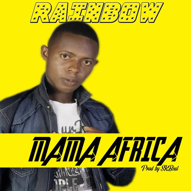 DOWNLOAD MP3: Rainbow  Mama Africa | MP3 Download