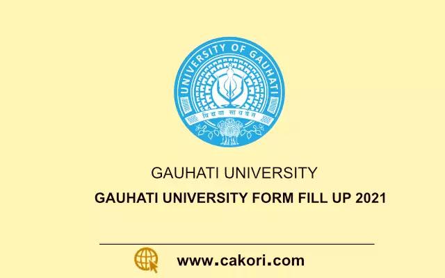 Gauhati University form fill up 2021 Apply online
