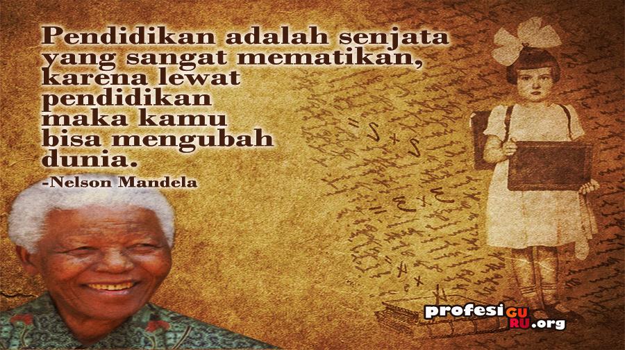 Pendidikan adalah senjata yang sangat mematikan, Nelson Mandela Quotes