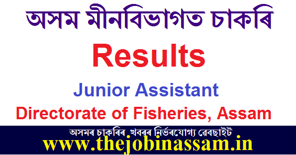 Directorate of Fisheries, Assam Recruitment of Junior Assistant: Results of Written Test