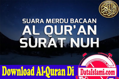 Download Surat Nuh Mp3 Full Ayat 1-28 Dari Qori Merdu