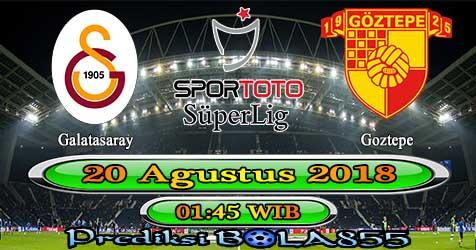Prediksi Bola855 Galatasaray vs Goztepe 20 Agustus 2018