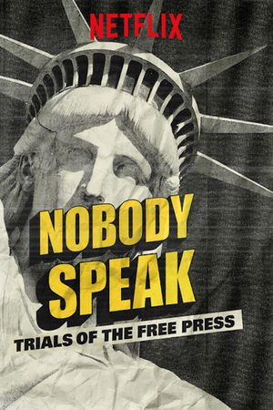 Poster Nobody Speak: Trials of the Free Press 2017