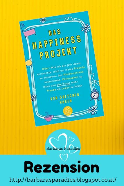 Buchrezension #245  Das Happiness-Projekt: Oder: Wie ich ein Jahr damit verbrachte, mich um meine Freunde zu kümmern, den Kleiderschrank auszumisten, Philosophen zu lesen und überhaupt mehr Freude am Leben zu haben von Gretchen Rubin