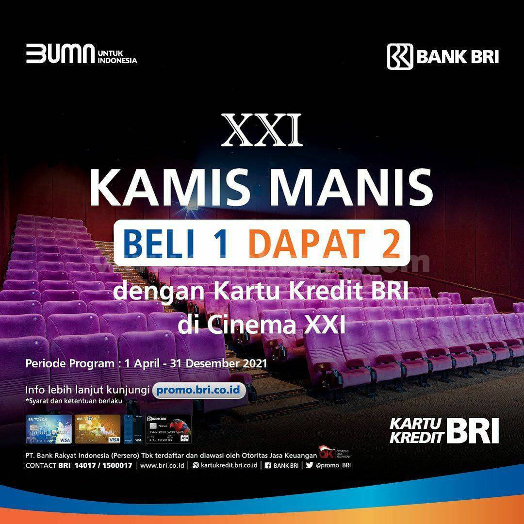 Cinema XXI Promo Kamis Manis – Beli 1 Dapat 2 dengan Kartu Kredit BRI
