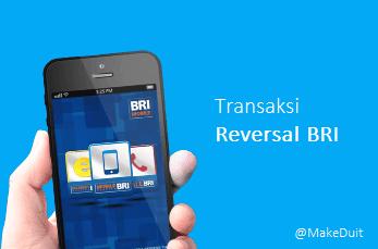 Transaksi Reversal BRI: Arti, Penyebab dan Solusi