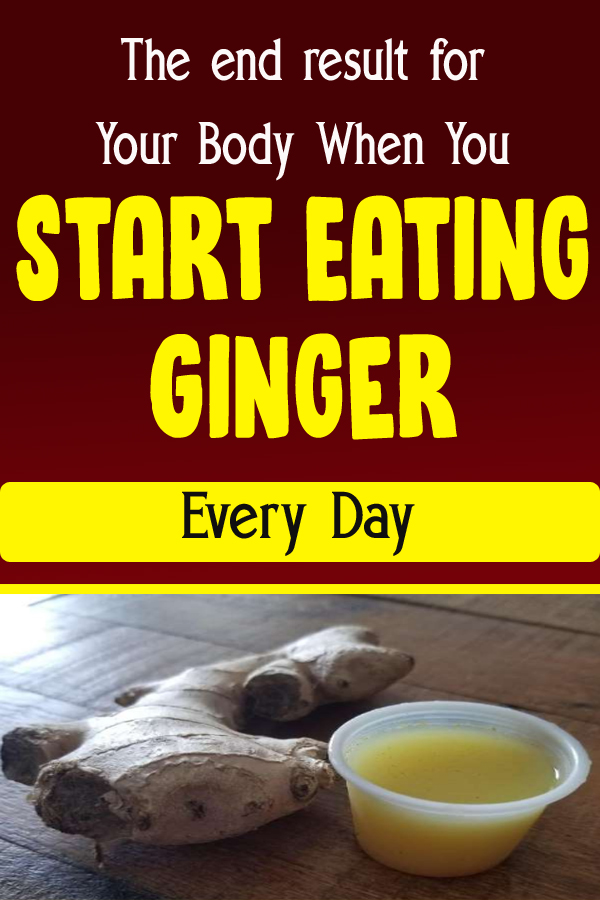 The end result for Your Body When You Start Eating Ginger Every Day