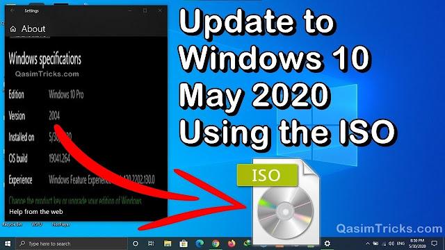 How to Update to Windows 10 May 2020 Update using the ISO - qasimtricks.com