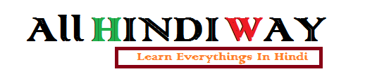 All Hindi Way - Learn Everythings in Hindi