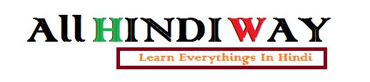 All Hindi Way - Learn Everythings in Hindi