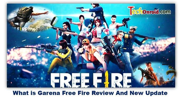 What is Garena Free Fire Review And New Update,What is Garena Free Fire Review | Garena Free Fire game,techonroid