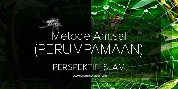 Manfaat Metode Perumpamaan (Amtsal) dalam Perspektif Islam