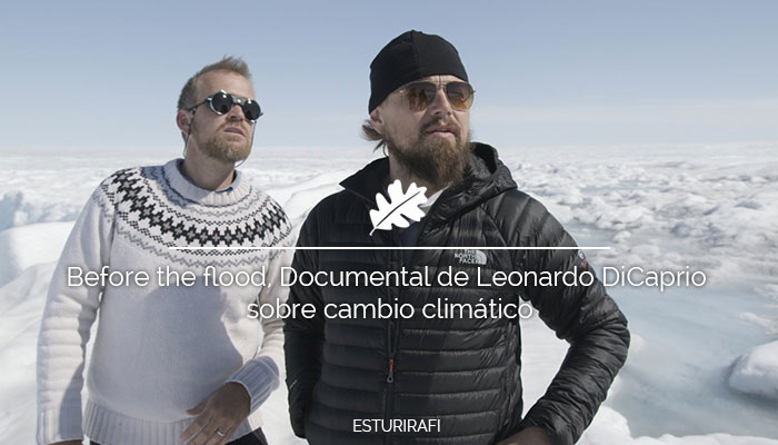 Before the flood, Documental de Leonardo DiCaprio sobre cambio climático