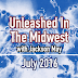 Unleashed In The Midwest: July 2016
