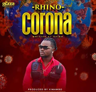 Audio | Rhino – Corona | Download Mp3
