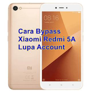 Cara Bypass Xiaomi Redmi 5A Lupa Account