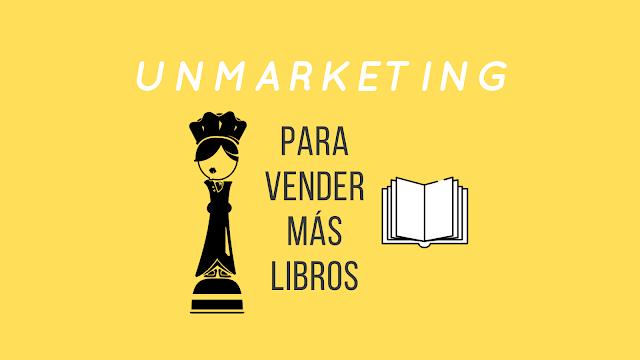 unmarketing para vender más libros