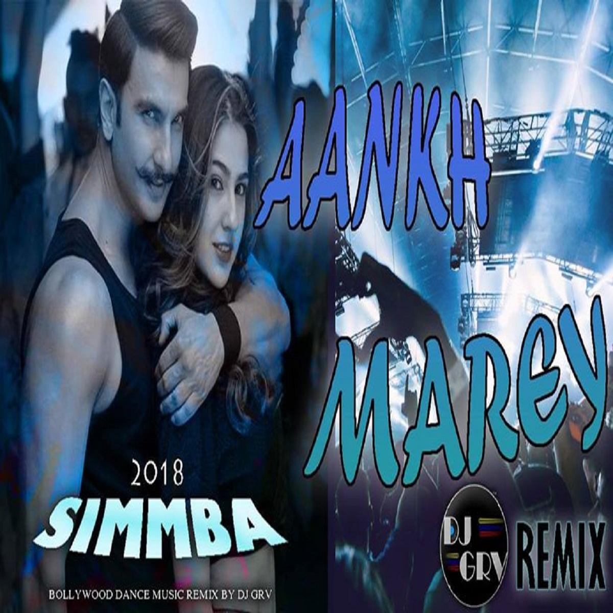 Aankh Marey ( Simmba ) DJ GRV Remix