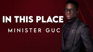 DOWNLOAD: GUC - In This Place [Mp3 + Lyrics + Video]