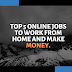 Top 5 Online Jobs to work from home and make money