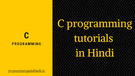 C programming in Hindi Tutorials