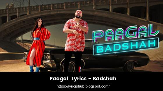 Paagal  Lyrics - Badshah (lyricishub)